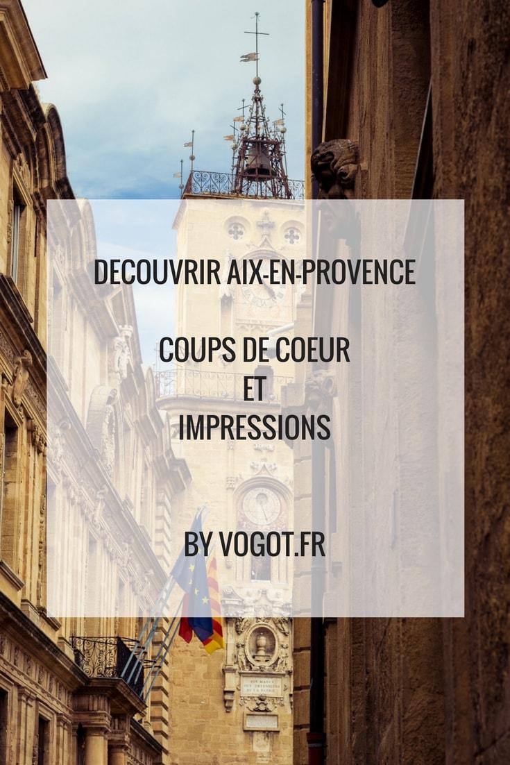 Une journée à Aix-en-Provence : Photographies, les meilleures adresses et les bons plans. Vogot vous fait découvrir la ville à travers les cinq sens.